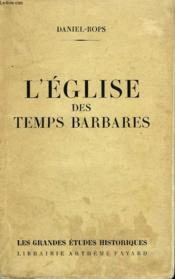 L'Eglise Des Temps Barbares. - Couverture - Format classique