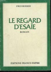 Le Regard D'Esaie. - Couverture - Format classique