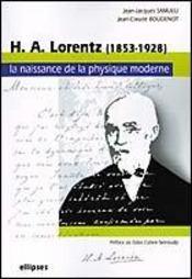 H.A.Lorentz (1853-1928) La Naissance De La Physique Moderne - Intérieur - Format classique