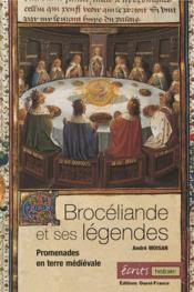 Broceliande et ses legendes, promenades en terre medievale - Couverture - Format classique
