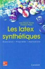 Les latex synthetiques ; elaboration, proprietes, applications - Couverture - Format classique