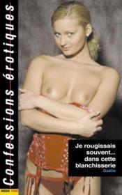 Confessions Erotiques T.330 ; Je Rougissais Souvent Dans Cette Blanchisserie - Couverture - Format classique