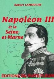 Napoleon Iii Et La Seine-Et-Marne - Couverture - Format classique