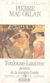 Toulouse Lautrec, peintre de la lumière - Couverture - Format classique
