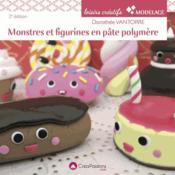 Monstres et figurines en pâte polymère (2e édition) - Couverture - Format classique