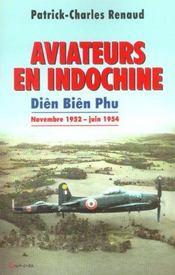 Aviateurs En Indochine - Dien Bien Phu - Novembre 1952 - Juin 1954 - Intérieur - Format classique
