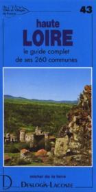 Haute Loire ; le guide complet de ses 260 communes - Couverture - Format classique