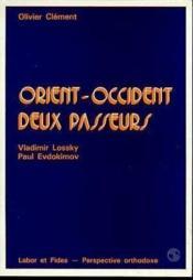 Orient-Occident ; deux passeurs ; Vladimir Losskt et Paul Evdokimov - Couverture - Format classique