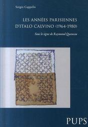 Les années parisiennes d'Italo Calvino (1964-1980) ; sous le signe de Raymond Queneau - Intérieur - Format classique