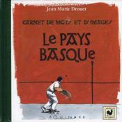 Le pays basque ; carnet de mots et d'images - Intérieur - Format classique