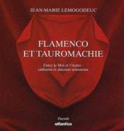 Flamenco et tauromachie ; entre le Moi et l'Autre : catharsis et discours amoureux (édition 2011) - Couverture - Format classique