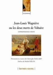Jean-Louis Wagniere Ou Les Deux Morts De Voltaire - Couverture - Format classique