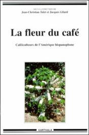 La Fleur Du Cafe - Couverture - Format classique