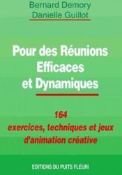Pour des reunions efficaces et dynamiques. 1644 exercices, techniques et jeux d'animation creative - Couverture - Format classique