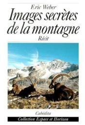 Images secrètes de la montagne - Couverture - Format classique