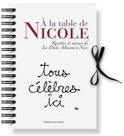 À la table de Nicole ; recettes et saveurs de la Petite Maison à Nice - Intérieur - Format classique