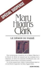 Le démon du passé  - Mary Higgins Clark - Mary Higgins Clark