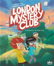 Vente livre :  London mystery club ; a werewolf in Hyde park  - Davide Cali - Yannick Robert