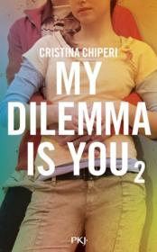 Vente livre :  My dilemma is you T.2  - Chiperi Cristina - Cristina Chiperi