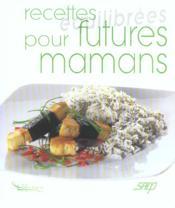 Recettes equilibrees pour futures mamans - Couverture - Format classique