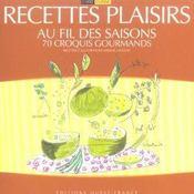 Recettes plaisirs au fil des saisons ; 70 croquis gourmands - Intérieur - Format classique