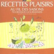 Recettes plaisirs au fil des saisons ; 70 croquis gourmands - Couverture - Format classique
