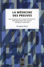La médecine des preuves ; une histoire de l'expérimentation thérapeutique par essais cliniques contrôlés - Couverture - Format classique