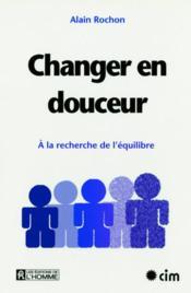 Changer En Douceur - Couverture - Format classique