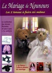 Le mariage de nounours ; les 2 tenues à faire soi-même - Couverture - Format classique