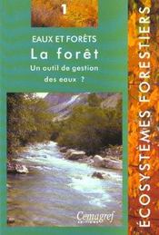 Eaux Et Forets. La Foret. Un Outil De Gestion Des Eaux ? No 1 - Intérieur - Format classique