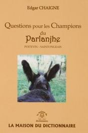 Questions Pour Les Champions Du Parlanjhe : Poitevin - Saintongeais - Intérieur - Format classique