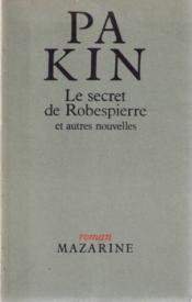 Le Secret De Robespierre Et Autres Nouvelles - Couverture - Format classique