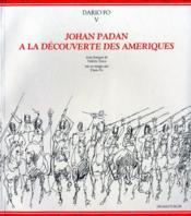 T5 dario fo - johan padan a la decouverte des ameriques - Couverture - Format classique