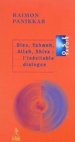 Dieu, Yahweh, Allah, Shiva : l'inévitable dialogue - Intérieur - Format classique