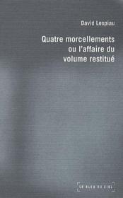 Quatre morcellements ou l'affaire du volume restitué - Couverture - Format classique