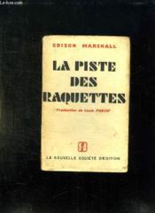La Piste Des Raquettes. The Snowshoe Trail. - Couverture - Format classique
