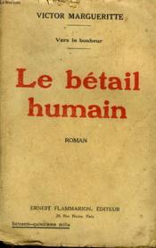 Vers Le Bonheur. Le Betail Humain. - Couverture - Format classique