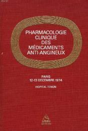Pharmacologie Clinique Des Medicaments Anti-Angineux Symposium Paris, 12-13 Decembre 1974 - Couverture - Format classique