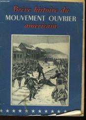 Breve Histoire Du Mouvement Ouvrier Americain - Couverture - Format classique