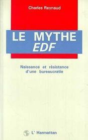Le Mythe Edf ; Naissance Et Resistance D'Une Bureaucratie - Intérieur - Format classique