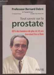 Tout Savoir Sur La Prostate + Un Cd-Rom Gratuit - Couverture - Format classique