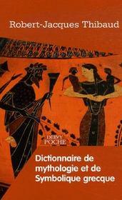 Dictionnaire De Mythologie Et De Symbolique Grecque - Intérieur - Format classique
