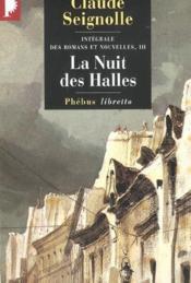 Intégrale des romans et nouvelles t.3 ; la nuit des halles - Couverture - Format classique