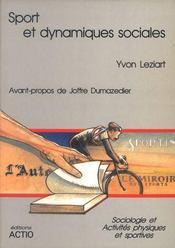 Sport Et Dynamiques Sociales : Sociologie Et Activites Physiques Et Sportives - Intérieur - Format classique