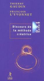 Discours De La Methode Creatrice - Couverture - Format classique