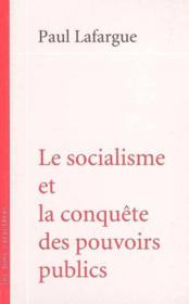Socialisme Et La Conquete Des Pouvoirs Publics (Le) - Couverture - Format classique