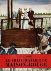 Le Vrai Chevalier De Maison Rouge. Collection L'Histoire Illustree N° 3. - Couverture - Format classique