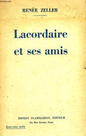 Lacordaire Et Ses Amis. - Couverture - Format classique