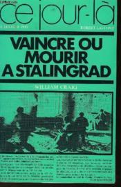 Vaincre Ou Mourir A Stalingrad - 31 Janvier 1943 - Couverture - Format classique