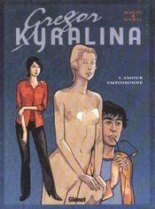 Gregor Kyralina t.1 ; amour empoisonné - Intérieur - Format classique